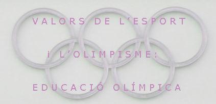 Valors de l'esport i l'olimpisme. Educació olímpica.
